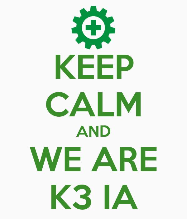 KEEP CALM AND WE ARE K3 IA