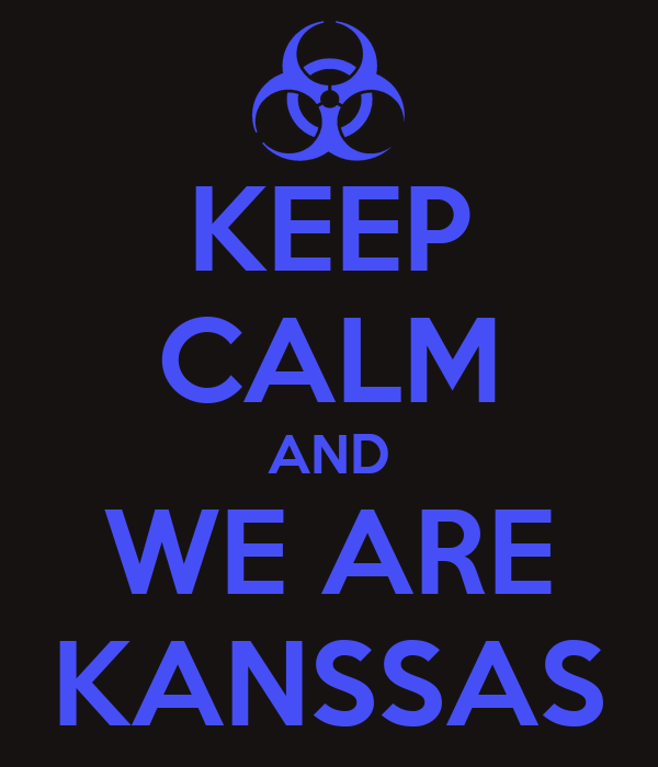 KEEP CALM AND WE ARE KANSSAS
