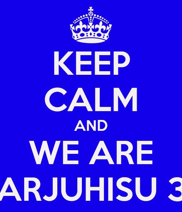 KEEP CALM AND WE ARE KARJUHISU 34
