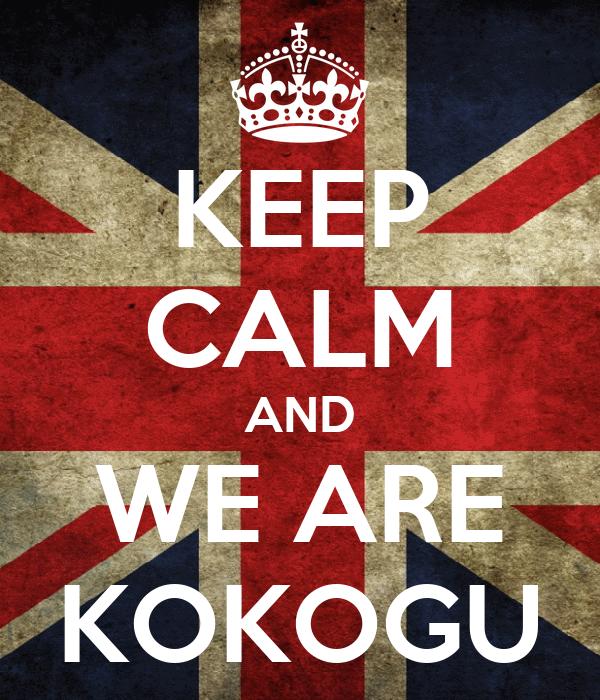 KEEP CALM AND WE ARE KOKOGU
