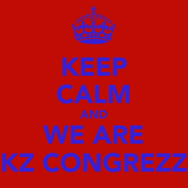KEEP CALM AND WE ARE KZ CONGREZZ