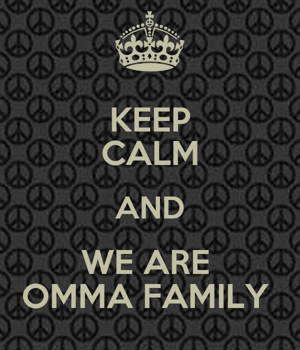 KEEP CALM AND WE ARE  OMMA FAMILY