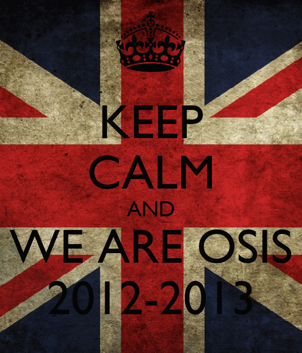 KEEP CALM AND WE ARE OSIS 2012-2013
