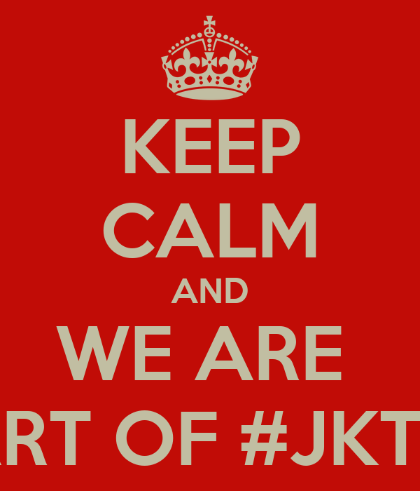KEEP CALM AND WE ARE  PART OF #JKT86