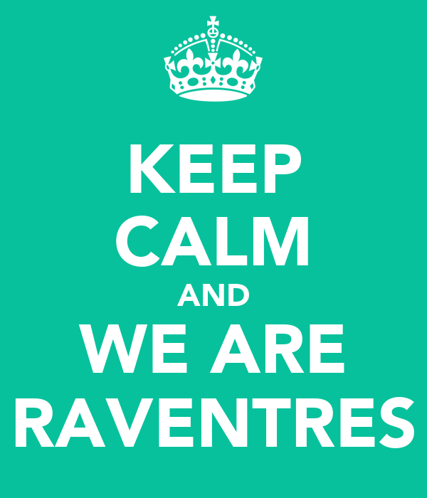 KEEP CALM AND WE ARE RAVENTRES