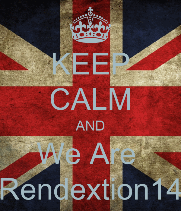 KEEP CALM AND We Are  Rendextion14