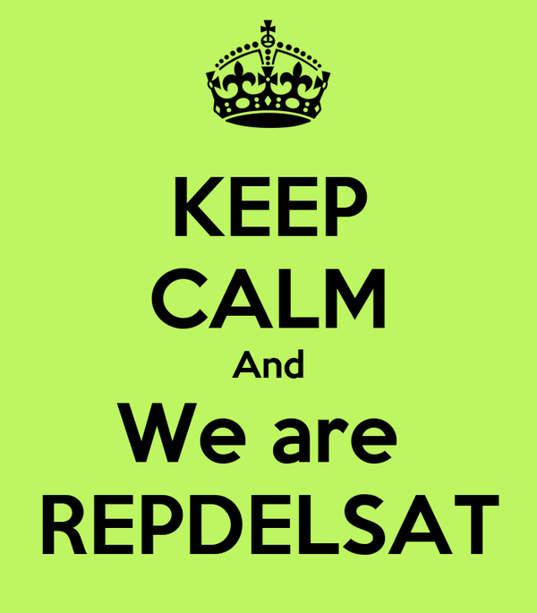 KEEP CALM And We are  REPDELSAT