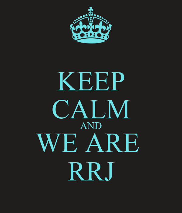 KEEP CALM AND WE ARE  RRJ