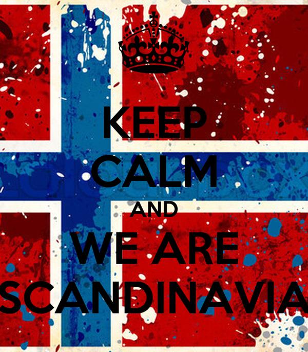 KEEP CALM AND WE ARE SCANDINAVIA
