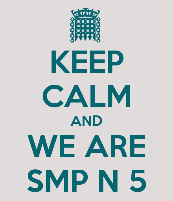 KEEP CALM AND WE ARE SMP N 5