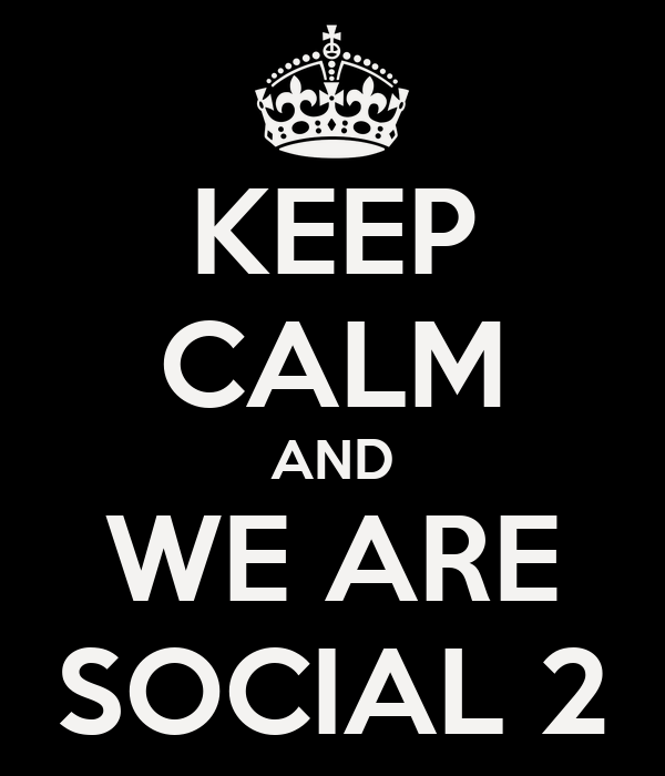 KEEP CALM AND WE ARE SOCIAL 2