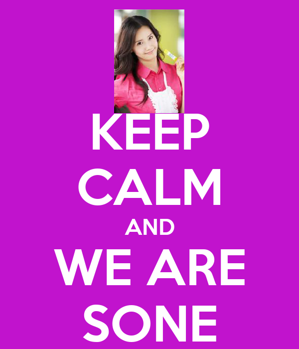 KEEP CALM AND WE ARE SONE
