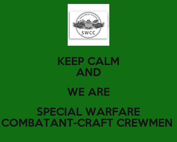 KEEP CALM AND WE ARE SPECIAL WARFARE COMBATANT-CRAFT CREWMEN