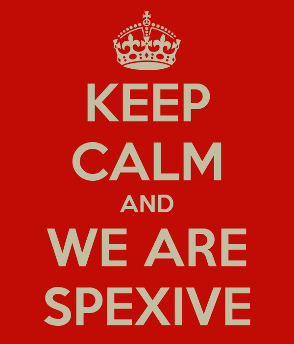 KEEP CALM AND WE ARE SPEXIVE