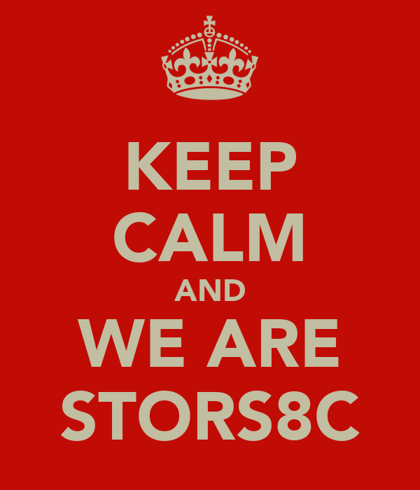 KEEP CALM AND WE ARE STORS8C