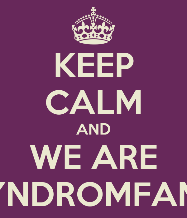 KEEP CALM AND WE ARE SYNDROMFAMS