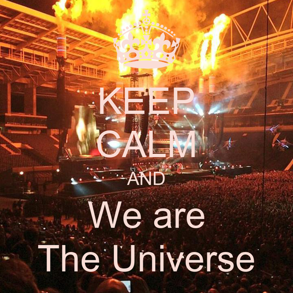 KEEP CALM AND We are The Universe