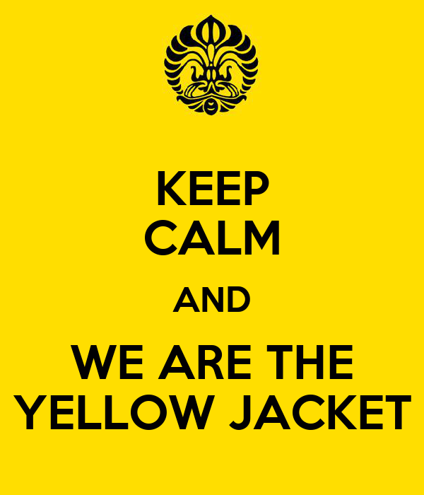 KEEP CALM AND WE ARE THE YELLOW JACKET
