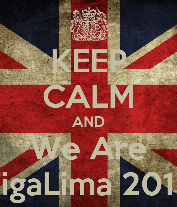 KEEP CALM AND We Are TigaLima 2015