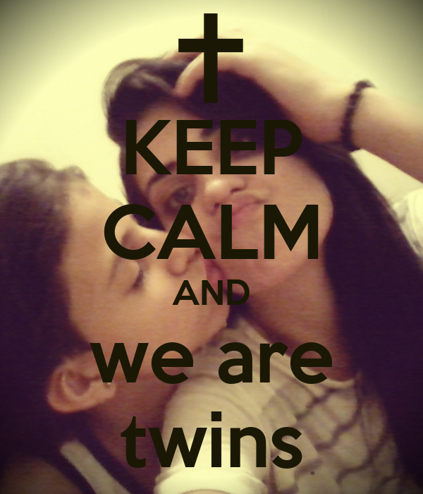 KEEP CALM AND we are twins