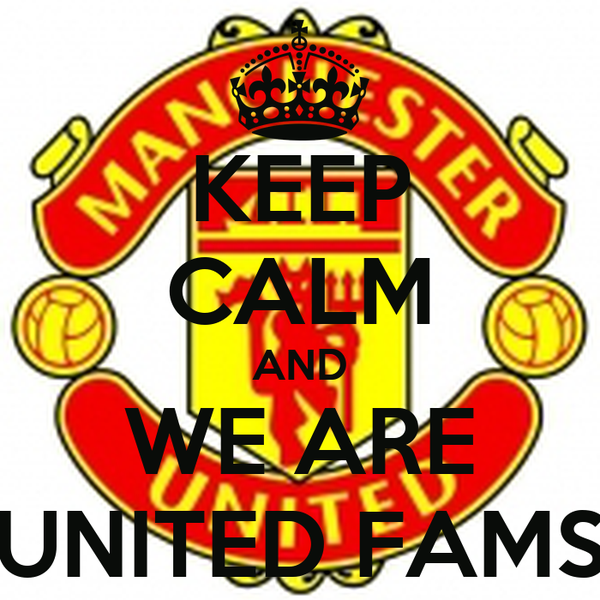 KEEP CALM AND WE ARE UNITED FAMS