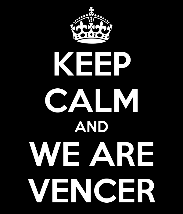 KEEP CALM AND WE ARE VENCER
