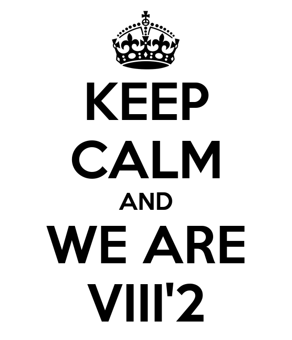 KEEP CALM AND WE ARE VIII'2