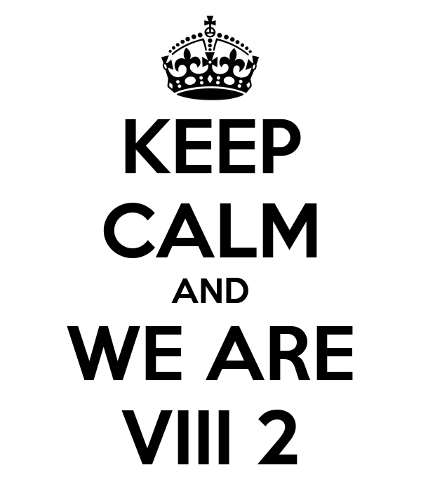 KEEP CALM AND WE ARE VIII 2