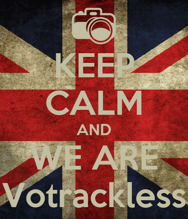 KEEP CALM AND WE ARE Votrackless