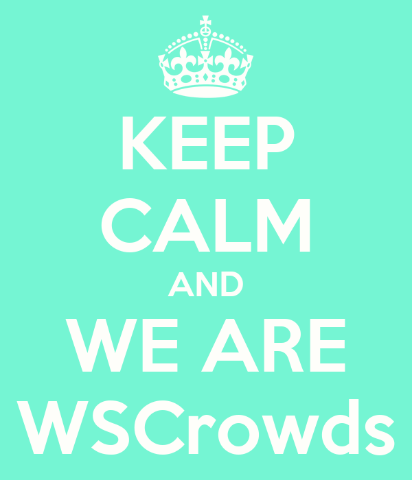KEEP CALM AND WE ARE WSCrowds
