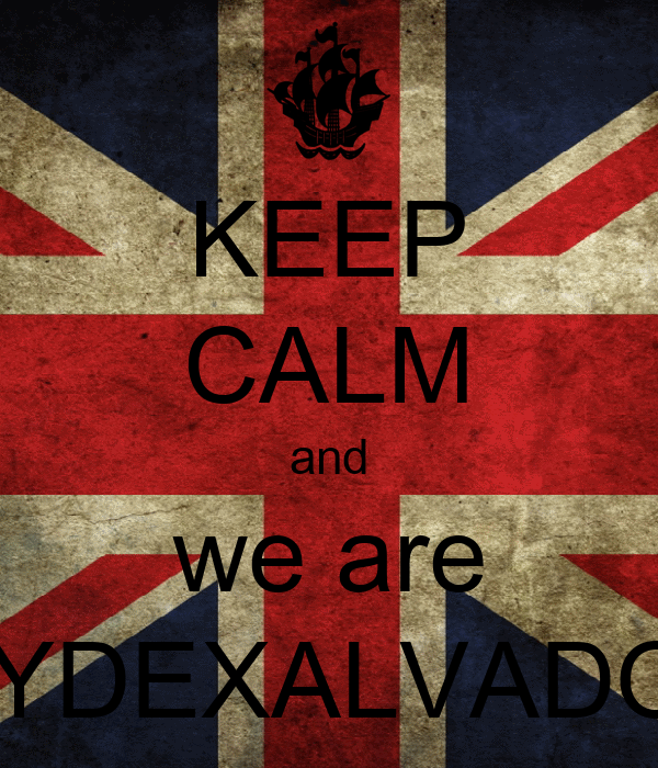 KEEP CALM and we are WYDEXALVADOR