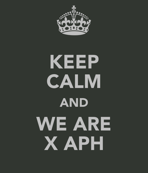 KEEP CALM AND WE ARE X APH