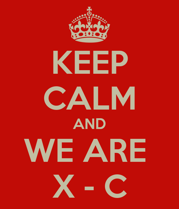 KEEP CALM AND WE ARE  X - C