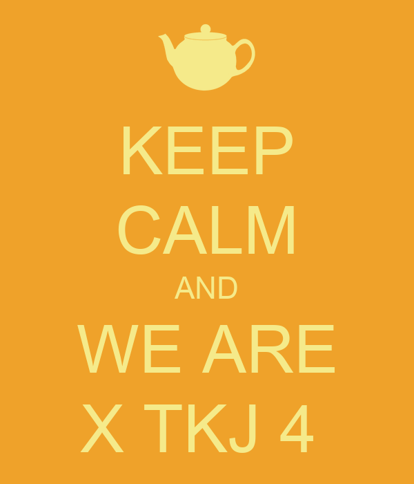 KEEP CALM AND WE ARE X TKJ 4