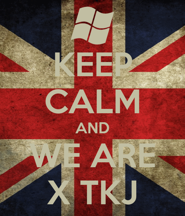KEEP CALM AND WE ARE X TKJ