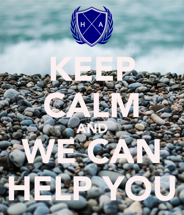 KEEP CALM AND WE CAN HELP YOU
