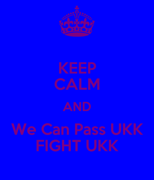 KEEP CALM AND We Can Pass UKK FIGHT UKK