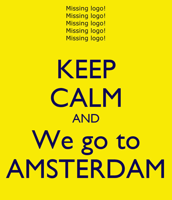 KEEP CALM AND We go to AMSTERDAM