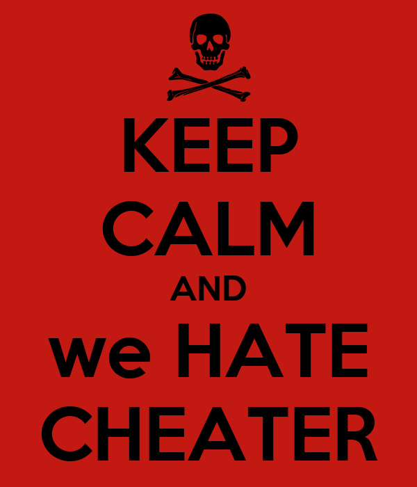 KEEP CALM AND we HATE CHEATER