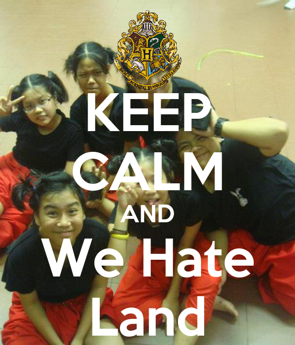KEEP CALM AND We Hate Land