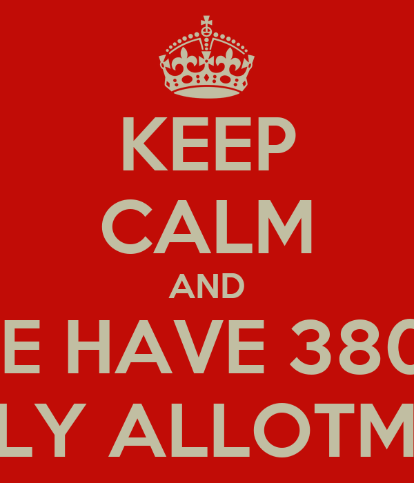 KEEP CALM AND WE HAVE 3800 DAILY ALLOTMENT