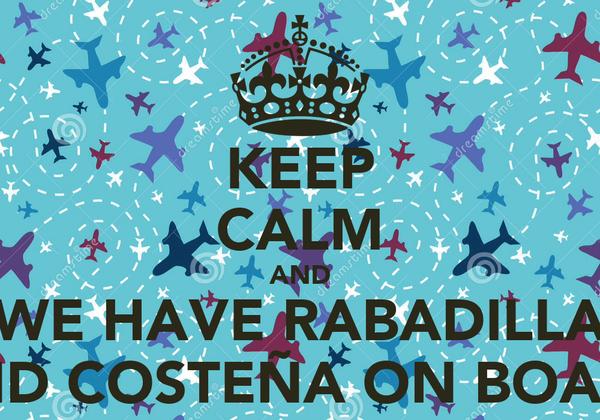 KEEP CALM AND WE HAVE RABADILLA AND COSTEÑA ON BOARD