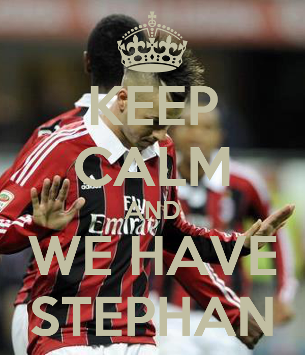 KEEP CALM AND WE HAVE STEPHAN