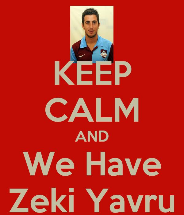 KEEP CALM AND We Have Zeki Yavru