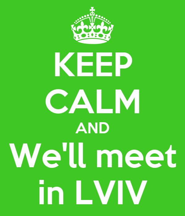 KEEP CALM AND We'll meet in LVIV