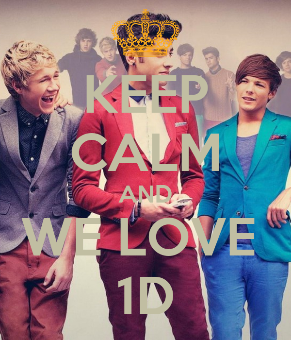 KEEP CALM AND WE LOVE  1D