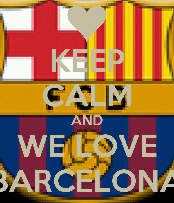KEEP CALM AND WE LOVE BARCELONA