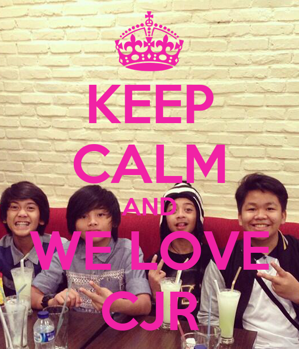 KEEP CALM AND WE LOVE CJR