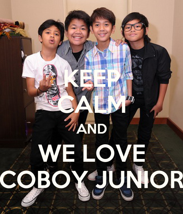 KEEP CALM AND WE LOVE COBOY JUNIOR