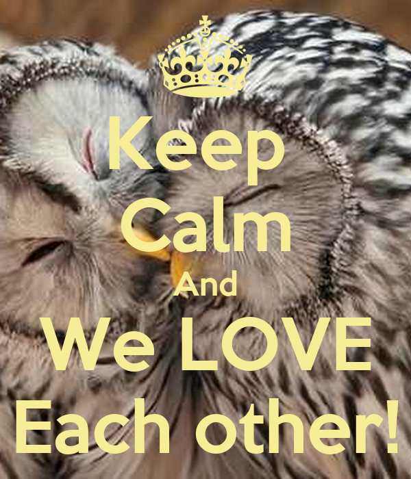 We Love Each Other: Keep Calm And We LOVE Each Other! Poster
